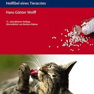 Unsere Katze – gesund durch Homöopathie: Heilfibel eines Tierarztes