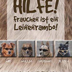 """Hilfe! Frauchen ist ein Leinenrambo!: Eine wahre Geschichte über vier Hunde mit dem \""""Handicap Mensch\"""""""